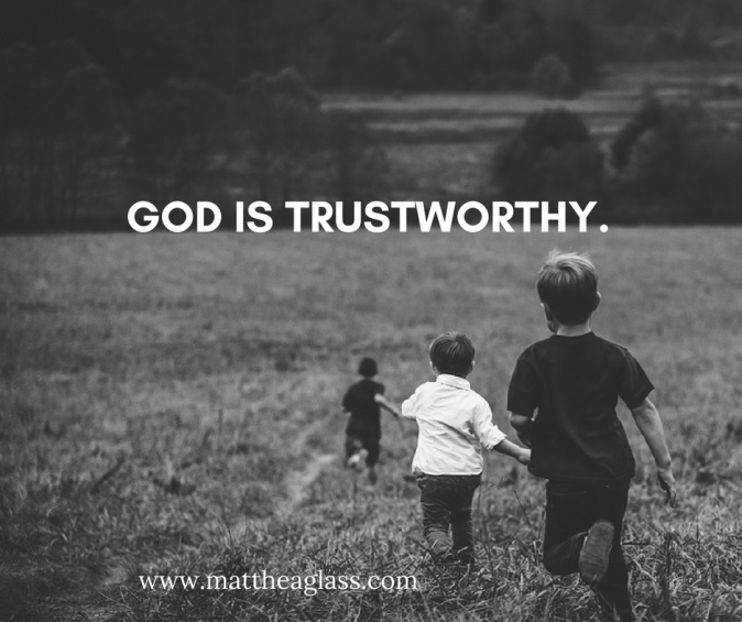 God is trustworthy.